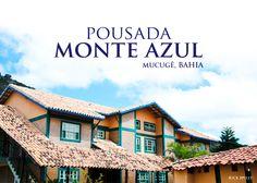 Pousada Monte Azul Hospedagem Mucugê Chapada Diamantina Bahia, tombada pelo IPHAN belíssima arquitetura histórica