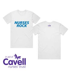 Probity merchandise are producing a special t-shirt celebrating nurses and raising money for Cavell Nurses' Trust. How To Raise Money, White Tees, Nurses, Mens Tees, Raising, Charity, Trust, Rock, Music