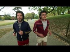 """""""We're Both In Love With a Sexy Lady"""" - Flight of the Conchords  They can do no wrong."""
