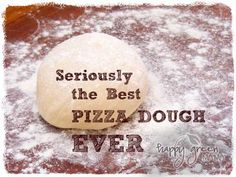 Seriously the Best Pizza Dough I Have Ever Made! - Happy Green Mama