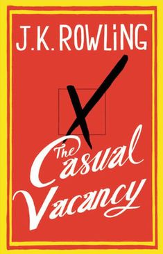 Here's the Cover of J.K. Rowling's first Post-Harry-Potter Novel, The Casual Vacancy. Release date: September 27th. I can't wait.