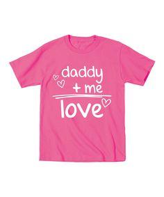 Raspberry 'Daddy + Me = Love' Tee - Toddler & Girls by Festuvius #zulily #zulilyfinds