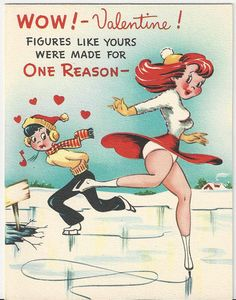 "Flirty vintage Valentine with figure skater. The inside text reads ""You've got the STUFF that can keep me from FREEZIN'!"""