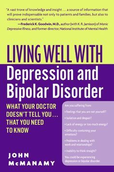 Living Well With Depression And Bipolar Disorder: What Your Doctor Doesn't Tell…