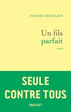 Un fils parfait: roman de Mathieu Menegaux https://www.amazon.fr/dp/2246863090/ref=cm_sw_r_pi_dp_x_.hWbAbNQQKFHB