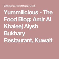 Yummilicious - The Food Blog: Amir Al Khaleej Aiysh Bukhary Restaurant, Kuwait