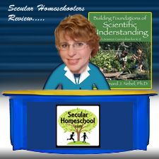 The Secular Homeschool Community - Building the Foundations of Scientific Understanding - Reviews