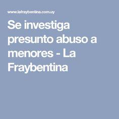 Se investiga presunto abuso a menores - La Fraybentina