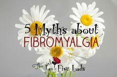 The girl with the five lads and fibro: 5 Myths about #Fibromyalgia