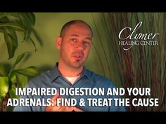Impaired Digestion and Your Adrenals: Find and Treat the Cause