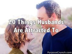 20 Things Husbands Are Attracted To