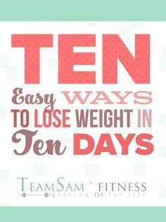 10 Ways to Lose Weight in 10 Days www.teamsamfitnes...