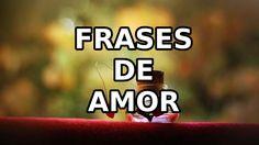 FRASES DE AMOR | para facebook, whatsapp o para dedicar #FRASESDEAMOR