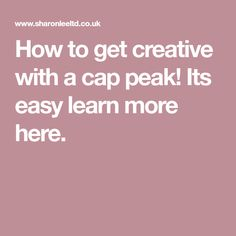 How to get creative with a cap peak! Its easy learn more here.