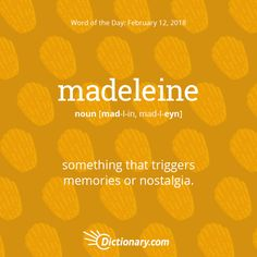 Today's Word of the Day is madeleine. Learn its definition, pronunciation, etymology and more. Join over 19 million fans who boost their vocabulary every day. Unusual Words, Weird Words, Rare Words, Unique Words, Cool Words, Good Vocabulary, English Vocabulary Words, Learn English Words, Vocabulary Journal