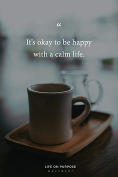 It's okay to be happy with a calm life. Positive Thoughts, Positive Quotes, Motivational Quotes, Inspirational Quotes, Cool Words, Wise Words, Favorite Quotes, Best Quotes, Note To Self