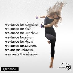 We are the Dancers, We create the dreams