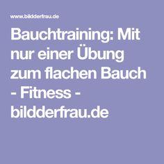 Bauchtraining: Mit nur einer Übung zum flachen Bauch - Fitness - bildderfrau.de