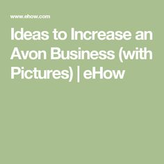 Ideas to Increase an Avon Business (with Pictures) | eHow