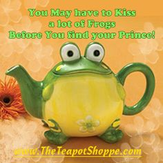 Will this prince frog kiss you with a great cup of tea?