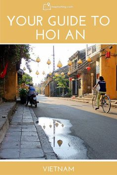 A guide to visiting Hoi An, Vietnam