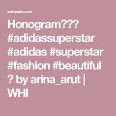 Honogram😊👅❤  adidassuperstar  adidas  superstar  fashion  beautiful 💖 by c829ef71ae