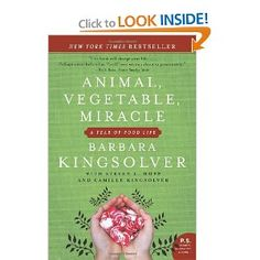 Animal, Vegetable, Miracle - really liked it. Inspires you to want to eat seasonally.