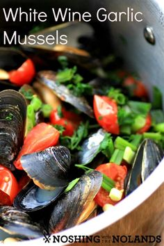 White Wine Garlic Mussels by Noshing With The Nolands #weekdaysupper