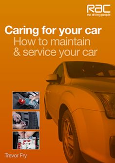 Caring for your car - How to maintain & service your car by Trevor Fry