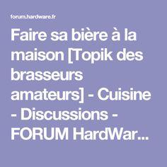 Faire sa bière à la maison [Topik des brasseurs amateurs] - Cuisine - Discussions - FORUM HardWare.fr