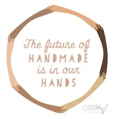 The Future of Handmade Is in Our Hands  #theartisanlife