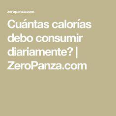 Cuántas calorías debo consumir diariamente? | ZeroPanza.com