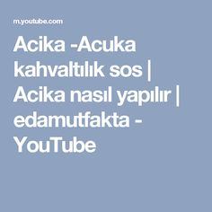 Acika -Acuka kahvaltılık sos | Acika nasıl yapılır | edamutfakta - YouTube