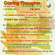 Coping thoughts for times of anxiety, self doubt, fear or stress. I know one of your coping strategies is to think positive thoughts, so here is a list just in case you can't think of any. Counseling Activities, School Counseling, Therapy Activities, Group Activities, Therapy Tools, Art Therapy, Play Therapy, Coping Skills, Social Skills