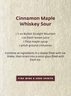 The warmth of cinnamon mixed with sweet maple syrup gives this whiskey sour a thumbs up from our team.  Maple Whiskey, Whiskey Sour, Bulleit Bourbon, Bourbon Drinks, Fall Cocktails, Maple Syrup, Happy Hour, Cinnamon, Beverages