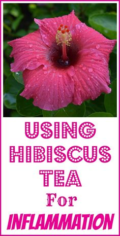 Hibiscus herbal tea is one of the many natural remedies I use to control my chronic nerve inflammation.