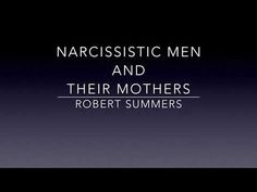 Narcissistic Men and their Mothers - YouTube