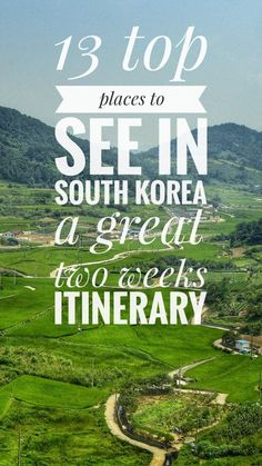 Two weeks itinerary to visit the best of South Korea Travel off-the-beaten-path see all the best destinations in South Korea