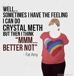 """I call myself """"Fat Amy"""" so that twig bitches like you don't go it behind my back. <3 this movie!"""