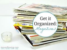 Get it Organized: Magazines -- Finally a way to store my favorite past time!  @ItsOverflowing.com