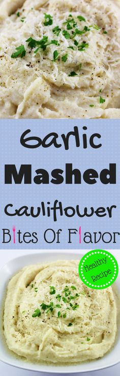 Garlic Mashed Cauliflower is comfort food in a bowl! This recipe is easy to make, delicious, and guaranteed to please a crowd. Weight Watcher friendly! www.bitesofflavor.com