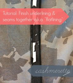"""Tutorial: Finish underlining and seams in one (a.k.a. """"flatlining"""")"""