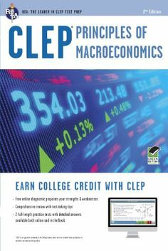 CLEP Principles of Macroeconomics with Online Practice Exams (CLEP Test Preparation) by Richard Sattora. Save 35 Off!. $22.65. Publication: December 17, 2012. Publisher: Research & Education Association; Second edition (December 17, 2012). Series - CLEP Test Preparation