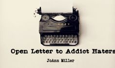Open Letter to the Addict Haters