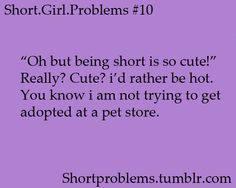 """LOL idk if """"hot"""" is a """"compliment"""" i want to receive but i still don't like being  called cute! -_- short girl problems #10"""