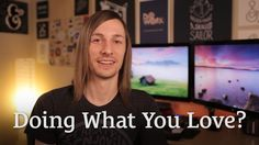 Is Doing What You Love Worth It? http://seanwes.tv/88