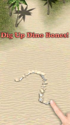 Dino Digger ($0.99) Dig up dinosaur bones, build them into interactive 3D skeletons, and even bring your dino bones to life! * 12 interactive dinosaur skeletons to dig up * 12 interactive live dinosaurs