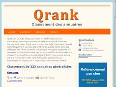Qrank Le classement des annuaires L'outil Qrank est un outil qui classe les annuaires, il est édité par : Refzone Qrank est un outil spécialisé dans le classement des annuaires réunissant à la fois qualité et performance. La plateforme contient les renseignements nécessaires en la matière et affiche des résultats persuasifs recherchés par les référenceurs … Continuer la lecture de Qrank Le classement des annuaires