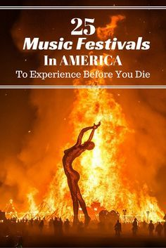 25 Music Festivals in America To Experience Before You Die