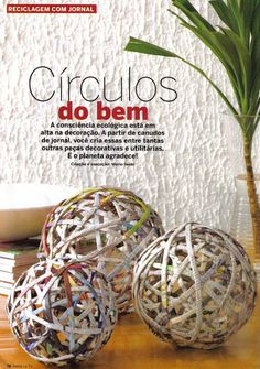 Maos que Criam by Maria Luiza: Reciclagem com Jornal Шары из газетных трубочек Recycled Paper Crafts, Recycled Magazines, Recycled Crafts, Diy Crafts, Recycle Newspaper, Newspaper Basket, Newspaper Crafts, Paper Balls, Magazine Crafts